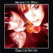 GIRLS AT DAWN - CALL THE DOCTOR