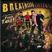 BREATHLESS, THE - AT THEIR VERY FIRST TAKE