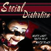 SOCIAL DISTORTION - WHITE LIGHT, WHITE HEAT, WHITE TRASH (NL)
