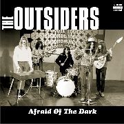 OUTSIDERS - AFRAID OF THE DARK