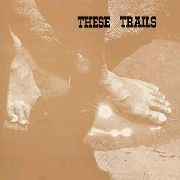THESE TRAILS - THESE TRAILS (KOR)