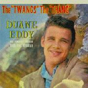 EDDY, DUANE -& THE REBELS- - TWANGS THE THANG