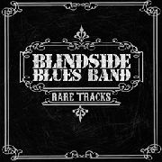 BLINDSIDE BLUES BAND - RARE TRACKS