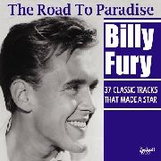 FURY, BILLY - THE ROAD TO PARADISE