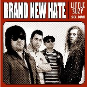 BRAND NEW HATE - LITTLE SUZY/SICK TOWN