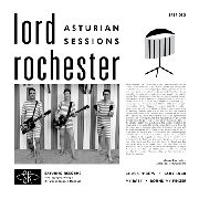 LORD ROCHESTER - ASTURIAN SESSIONS