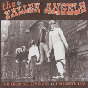 FALLEN ANGELS (USA) - GREAT SOCIETY SUCKS-HALLOWEEN 1968