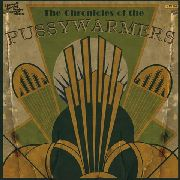 PUSSYWARMERS - THE CHRONICLES OF THE PUSSYWARMERS