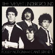 VELVET UNDERGROUND - FOGGY NOTION/I CAN'T STAND IT