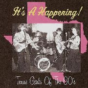 VARIOUS - IT'S A HAPPENING! 60'S TEXAS GIRLS