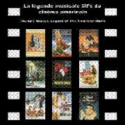 VARIOUS - LA LEGENDE MUSICALE 50'S DU CINEMA