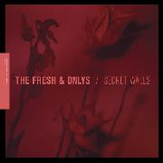 FRESH & ONLYS - SECRET WALLS EP