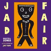 FAIR, JAD - BEAUTIFUL SONGS: BEST OF JAD FAIR