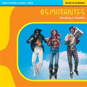 OS MUTANTES - EVERYTHING IS POSSIBLE!