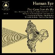 HUMAN EYE - THEY CAME FROM THE SKY