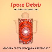 SPACE DEBRIS - ARCHIVE, VOL. 1: JOURNEY TO THE...