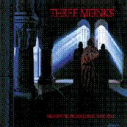 THREE MONKS - NEOGOTHIC PROGRESSIVE TOCCATAS
