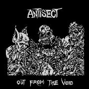 ANTISECT - OUT FROM THE VOID (ANTI SOCIETY)