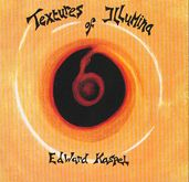 KA-SPEL, EDWARD - TEXTURES OF ILLUMINA (2CD)