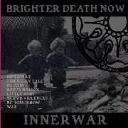 BRIGHTER DEATH NOW - INNER WAR