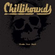 CHILLIHOUNDS - SHAKE YOUR SKULL