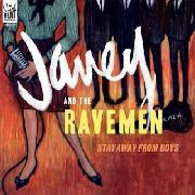 JANEY & THE RAVEMEN - STAY AWAY FROM BOYS