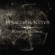 IN SLAUGHTER NATIVES - INSANITY & TREATMENT (3CD)