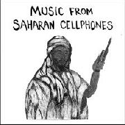 VARIOUS - MUSIC FROM SAHARAN CELLPHONES 1
