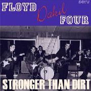 DAKIL, FLOYD -FOUR- - STRONGER THAN DIRT