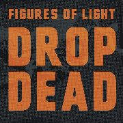 FIGURES OF LIGHT - DROP DEAD