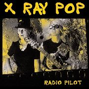 X RAY POP - RADIO PILOT (2CD)
