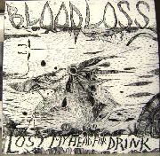 BLOODLOSS (USA) - LOST MY HEAD FOR A DRINK