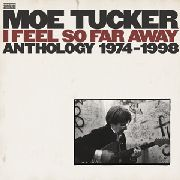 TUCKER, MOE - I FEEL SO FAR AWAY (3LP)