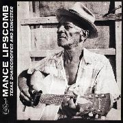 LIPSCOMB, MANCE - (BLACK) TEXAS SHARECROPPER AND SONGSTER