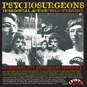PSYCHO SURGEONS - HORIZONTAL ACTION/WILD WEEKEND
