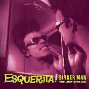 ESQUERITA - SINNER MAN: THE LOST SESSION