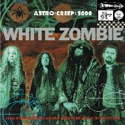 WHITE ZOMBIE - ASTRO-CREEP: 2000 SONGS OF LOVE, ..