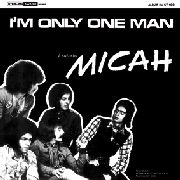 MICAH - I'M ONLY ONE MAN