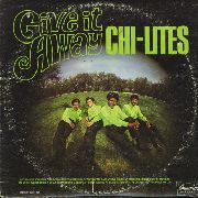 CHI-LITES - GIVE IT AWAY