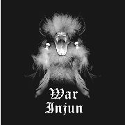 WAR INJUN - TRIBAL EULOGY