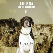 BOA, PHILLIP -& THE VOODOO CLUB- - LOYALTY (2CD+DVD)