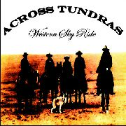 ACROSS TUNDRAS - WESTERN SKY RIDE (2LP)