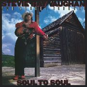 VAUGHAN, STEVIE RAY - SOUL TO SOUL (NL)