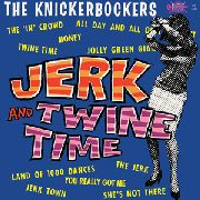 KNICKERBOCKERS - JERK AND TWINE TIME