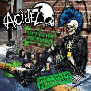 ACIDEZ - DON'T ASK FOR PERMISSION