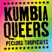 KUMBIA QUEERS - PECADOS TROPICALES