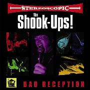SHOOK-UPS! - BAD RECEPTION