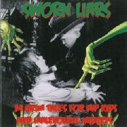 SWORN LIARS - 14 GRIM FAIRY TALES FOR HIP KIDS AND...