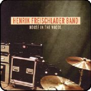 FREISCHLADER, HENRIK -BAND- - HOUSE IN THE WOODS