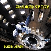 FLOWER FLESH - DUCK IN THE BOX